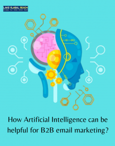How artificial intelligence can be helpful for B2B email marekting?